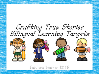 Crafting True Stories Bilingual Learning Targets