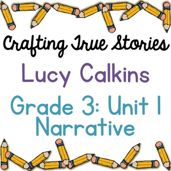 Crafting True Stories: Grade 3 Unit 1 Narrative Writing Lesson Plans