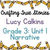 Crafting True Stories: Grade 3 Unit 1 Narrative Writing Le