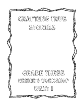 Crafting True Stories: Lucy Calkins Grade 3 Unit 1 ISN