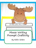 Craftivity: Moose Writing Prompt