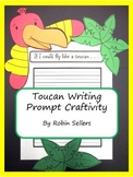 Craftivity: Toucan Writing Prompt