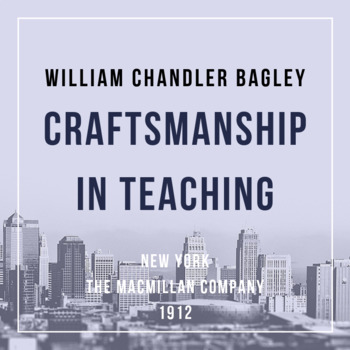 Craftsmanship in Teaching (W. C. Bagley)