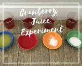 Cranberry Juice Experiment