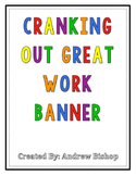 Cranking Out Great Work Classroom Banner