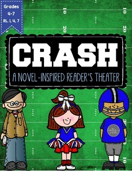 Crash: A  Novel-Inspired Reader's Theater CCSS Aligned