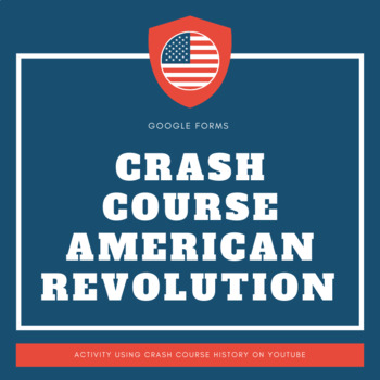 Crash Course American Revolution Response Questions