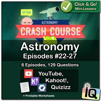 Crash Course Astronomy #22-27