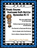 Crash Course Business-Soft Skills/Life Skills #1-5 (Trust, Resumes, Presenting)