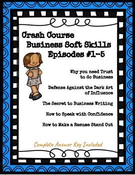 Crash Course Business-Soft Skills/Life Skills #1-5 (Trust, Resumes, Presenting)