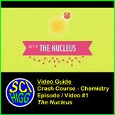 Crash Course Chemistry 1 - The Nucleus Video Guide & Key