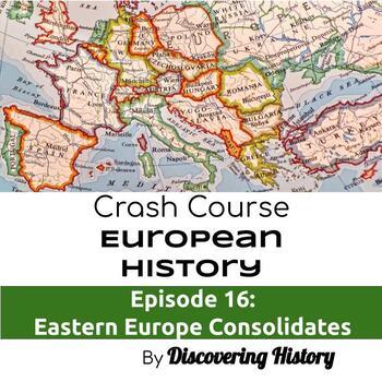 Crash Course European History: Eastern Europe Consolidates Worksheet