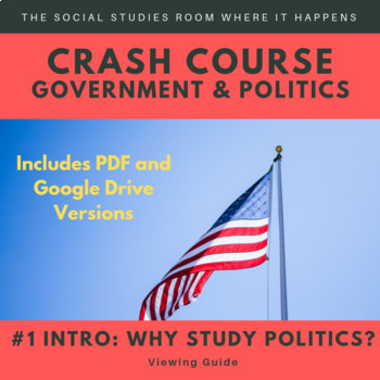 Crash Course Government and Politics 1: Intro-Why Study Government?
