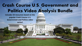 Crash Course Government and Politics Video Analysis Bundle