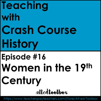 Crash Course History #16: Women in the 19th Century