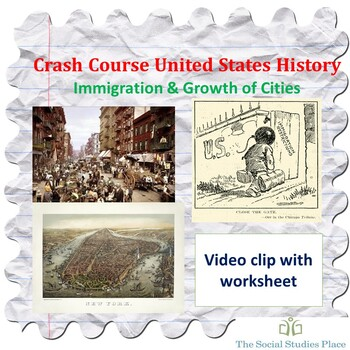Crash Course History: Immigration & Growth of Cities