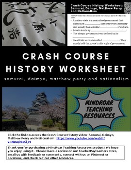 Crash Course History Worksheet: Samurai, Daimyo, Matthew Perry, and Nationalism.