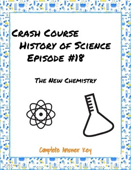 Crash Course History of Science Episode #18: The New Chemistry
