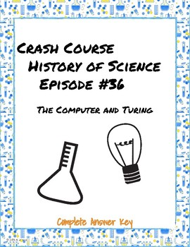 Crash Course History of Science Episode #36: The Computer and Turing