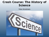 Crash Course History of Science Video Guides (ALL EPISODES)
