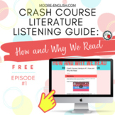 Crash Course Literature: How and Why We Read Listening Guide / Print + Digital