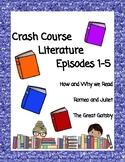 Crash Course Literature Season 1; #1-5 (Romeo & Juliet, The Great Gatsby)