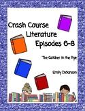 Crash Course Literature Season 1: #6-8 (The Catcher in the Rye, Emily Dickinson)