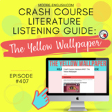 Crash Course Literature: The Yellow Wallpaper Listening Guide