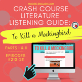 Crash Course Literature: To Kill a Mockingbird Listening Guides