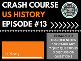 Crash Course Slavery Ep. 13