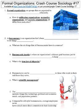 Crash Course Sociology #17 (Formal Organizations) worksheet