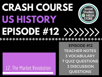Crash Course The Market Revolution Ep. 12