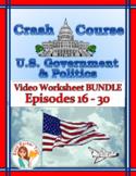 Crash Course U.S. Government Worksheets -- 15 EPISODE BUNDLE -- Episodes 16-30