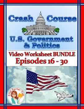 Crash Course U.S. Government Worksheets -- 15 EPISODE BUND