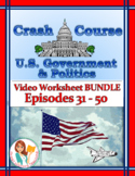 Crash Course U.S. Government Worksheets -- 20 EPISODE BUNDLE -- Episodes 31-50