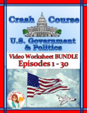 Crash Course U.S. Government Worksheets -- 30 EPISODE BUNDLE -- Episodes 1-30