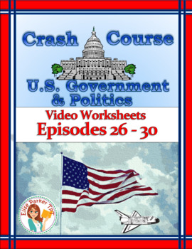 Crash Course U.S. Government Worksheets Episodes 26-30