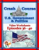Crash Course U.S. Government Worksheets Episodes 36-40