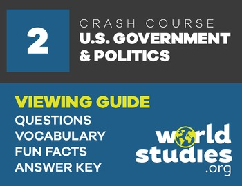 Crash Course Government and Politics Viewing Guide Ep 2: Bicameral Congress