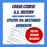 Crash Course U.S. History #24: Westward Expansion (Worksheet)