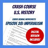 Crash Course U.S. History #28: Imperialism (Worksheet)