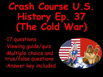 Crash Course U.S. History Ep. 37 (The Cold War) Viewing Guide/Quiz
