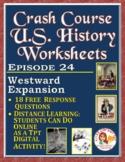 Crash Course U.S. History Worksheet Episode 24 -- Westward Expansion