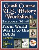 Crash Course U.S. History Worksheets: Episodes 36-40
