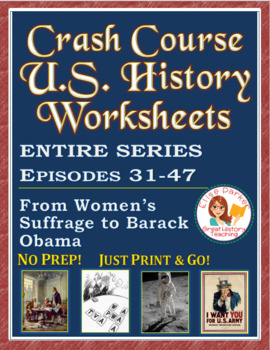 Crash Course U.S. History Worksheets: Episodes 31-47 BUNDLE