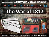 Crash Course US History GUIDED NOTES #11 - The War of 1812