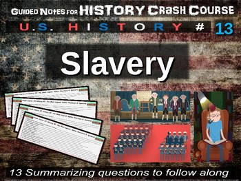Crash Course US History GUIDED NOTES #13 - Slavery