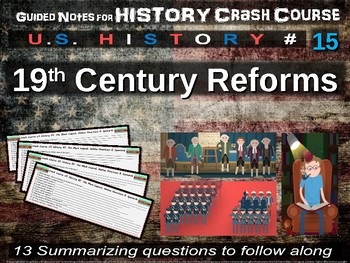 Crash Course US History GUIDED NOTES #15 - 19th Century Reforms