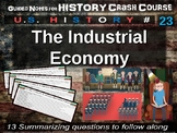 Crash Course US History GUIDED NOTES #23 - The Industrial Economy