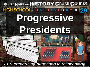 Crash Course US History GUIDED NOTES #29 - Progressive Presidents